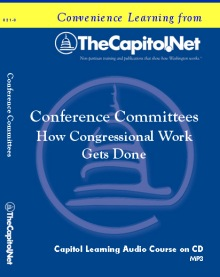 Conference Committees: How The Work Gets Done Capitol Learning Audio Course