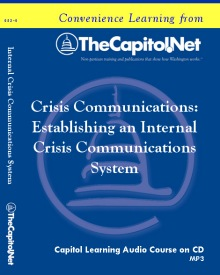 Crisis Communications: Establishing an Internal Crisis Communications System, Capitol Learning Audio Course