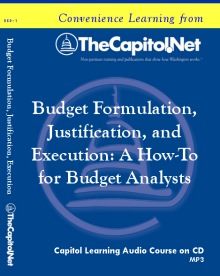 Budget Formulation, Justification, and Execution, Capitol Learning Audio Course