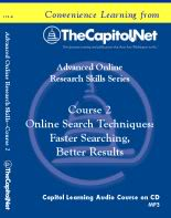 Online Search Techniques: Faster Searching, Better Results, Capitol Learning Audio Course