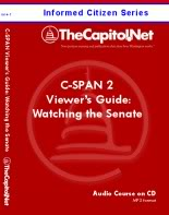 C-SPAN 2 Viewer's Guide: Making Sense of Watching the Senate, Informed Citizen Series Audio Course