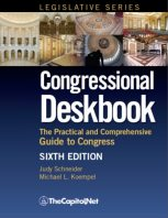 Congressional Deskbook: The Practical and Comprehensive Guide to Congress. Sixth Edition